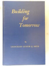 Building for tomorrow;: The story of Oklahoma City University by Smith, Cluster