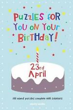 Puzzles for You on Your Birthday - 23rd April (2014, Paperback)