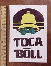 TOCA BOLL Marijuana Pot Novelty TACO BELL Parody Vinyl Peel-Off Bumper Sticker