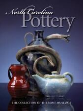 North Carolina Pottery The Collection of the Mint Museums Barbara Stone Perry