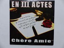 CD Single EN III ACTES Chère amie 3297750348712