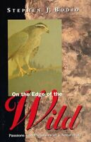 On the Edge of the Wild: Passions and Pleasures of a Naturalist by Bodio Step…