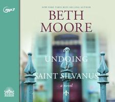 The Undoing of Saint Silvanus by BETH MOORE - Her 1st Fiction, MP3 CD Unabridged