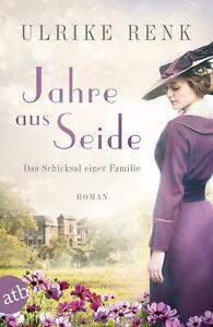Jahre aus Seide von Ulrike Renk (2018, Taschenbuch)