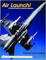 Air Launch!: A Pictorial History of Airborne Weapons (Inglese)