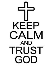 Keep Calm and Trust God JESUS Religion Cross Car Laptop Decal Vinyl Sticker