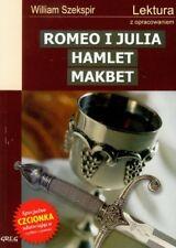Romeo i Julia Hamlet Makbet: Lektura z opracowaniem by Szekspir, William Book