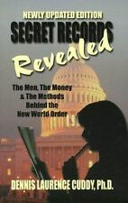 Secret Records Revealed by Dennis L. Cuddy Men Money Behind The New World Order