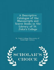 A Descriptive Catalogue of the Manuscripts and Scarce Books in the Library of