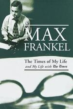The Times of My Life and My Life with the Times by Max Frankel (1999, Hardcover)