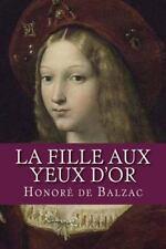 La Fille Aux Yeux d Or by Honoré de Balzac (2016, Paperback)