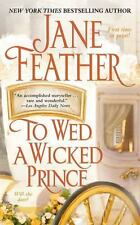 To Wed a Wicked Prince by Jane Feather (2008, Paperback)