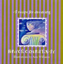 A Recipe for Dreaming by Bryce Courtenay Hardcover Illustrations by Ann Williams