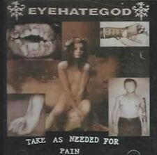 Take as Needed for Pain 0727701826424 by Eyehategod CD