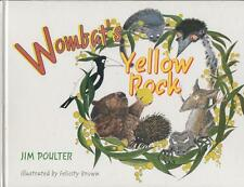 Wombat's Yellow Rock. Signed by author Jim Poulter.