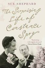 The Surprising Life of Constance Spry, Sue Shephard, New
