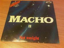 "7"" 45 GIRI MACHO II NOT TONIGHT GOM 7017  EX-/EX- ITALY PS 1980 PV"