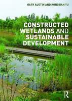 Constructed Wetlands and Sustainable Development by Austin, Gary|Kongjian, Yu (P