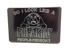 DO I LOOK LIKE A FREAKIN PEOPLE PERSON HITCH COVER PLUG, 4x6
