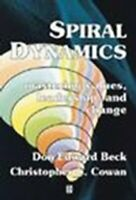 Spiral Dynamics Mastering Values, Leadership and Change 9781405133562