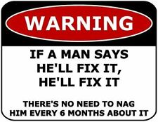 Warning If a Man Says He'll Fix it, He'll Fix It...Laminated Funny Sign