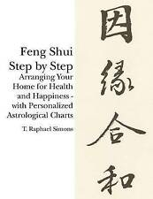 Feng Shui Step by Step: Arranging Your Home for Health and Happiness - with Pers