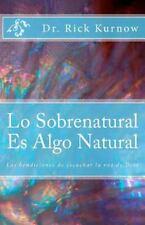 Lo Sobrenatural es Algo Natural : Las bendiciones de escuchar la Voz de Dios...