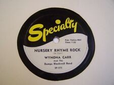 "WYNONA CARR 78rpm on SPECIALTY LABEL #575 "" NURSERY RHYME ROCK "" From 1956 VG++"