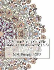 A Short Blography of Imam JafferAS-Sadeq (A. S) by M. M. Dungersi M.M....