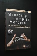 MANAGING COMPLEX MERGERS by Piero Morosini Ulrich Steger 2004 Financial Times