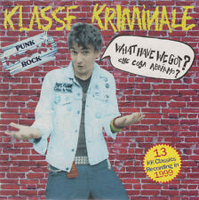 KLASSE KRIMINALE - WHAT HAVE WE GOT ? (CD) NEU Oi Punk Skinhead Punkrock Oi!