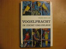 Vogelpracht in Zucht und Pflege, Franz Robiller Urania-Verlag Leipzig 1972