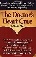 Doctor's Heart Cure : Beyond the Modern Myths of Diet and Exercise - T-ExLibrary