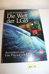 LGB Die Welt der LGB Ratgeberbuch für Spur G Gartenbahn Lehmann
