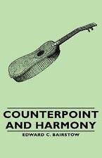 Counterpoint And Harmony: By Edward C. Bairstow