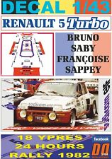 """DECAL 1/43 RENAULT 5 TURBO """"SODICAM"""" B.SABY YPRES R. 1982 DnF (01)"""