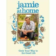 Jamie at Home - Cook Your Way to the Good Life by Jamie Oliver 1856130924 The