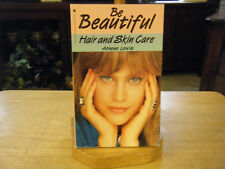 Be Beautiful - Hair and Skin Care by Athena Lewis (1987, Paperback) RARE!!!!