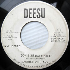 MAURICE WILLIAMS popcorn soul WLP 45 DON'T BE HALF SAFE HOW TO PICK A WINNER F34