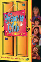 The Sleepover Club at Felicity's: Quick, the Toaster's on Fire (The Sleepover Cl
