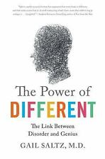 The Power of Different : The Link Between Disorder and Genius by Gail Saltz...
