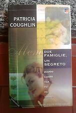 PATRICIA COUGHLIN  -DUE FAMIGLIE,UN SEGRETO-HARLEQUIN MONDADORI -2000