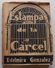 """1939 """"Estampas De La Carcel"""" Edelmira Gonzalez Women Prison Cuba First Edition"""