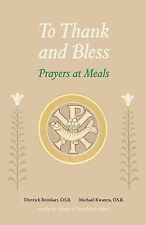 To Thank and Bless: Prayers at Meals (Paperback or Softback)