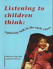 Listening to Children Think: Exploring Talk in the Early Years by Hodder...