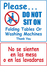 Do Not Sit On Tables Or Washing Machines Bilingual Adhesive Vinyl Sign Decal