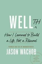 Wellth: How I Learned to Build a Life, Not a Rsum