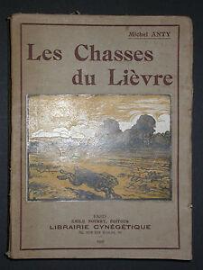 Anty - Les chasses du Lièvre - Librairie cynégétique 1928 - Courre Gibier Faucon