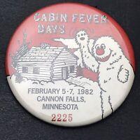 Cabin Fever Days Cannon Falls Minnesota 1982 Vendor Badge Pin Button Pinback VTG