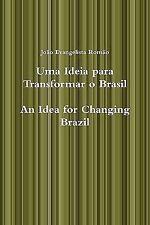 Uma Ideia para Transformar o Brasil, an Idea for Changing Brazil by João...